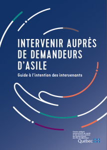 Intervenir auprès des demandeurs d'asile - Guide à l'intention des intervenants