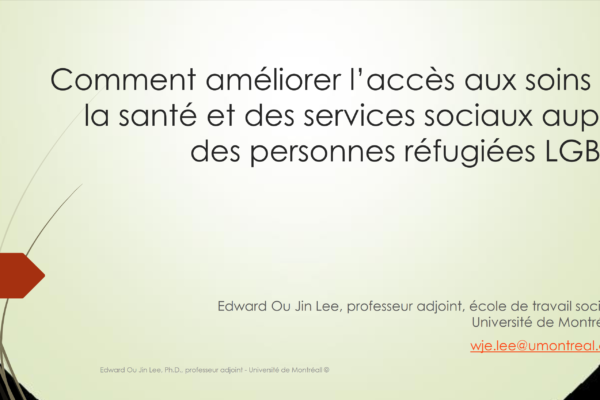 Comment améliorer l'accès aux soins de la santé et des services sociaux auprès des personnes réfugiées LGBTQ
