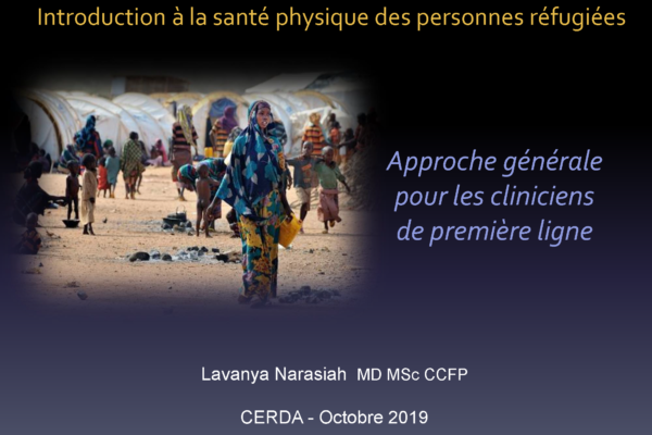 Introduction à la santé physique des personnes réfugiées: approche générale pour les cliniciens de première ligne