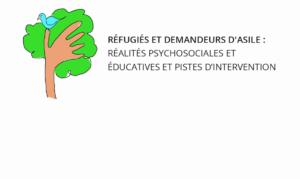 Réfugiés et demandeurs d'asile : réalités psychosociales et éducatives et pistes d'intervention