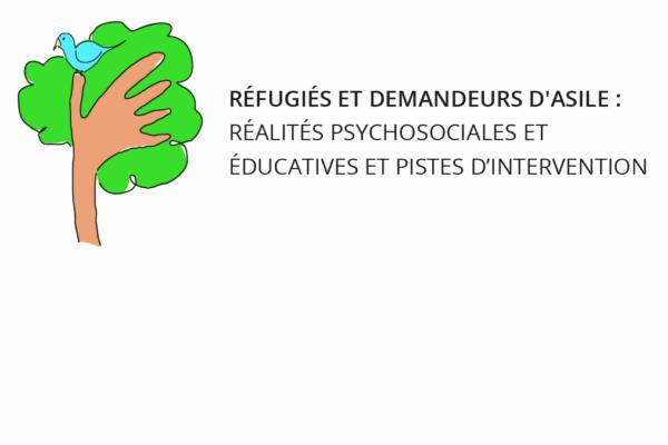Formation en ligne «Réfugiés et demandeurs d'asile : réalités psychosociales et éducatives et pistes d'intervention»